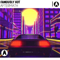 Famously Hot - Aftermath