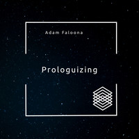 Adam Faloona - Prologuizing