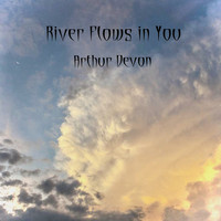 Arthur Devon - River Flows in You (Cover Version)