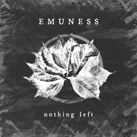 Emuness - Nothing Left