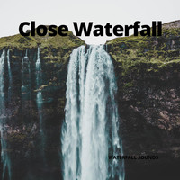 Nature Sounds - Close Waterfall