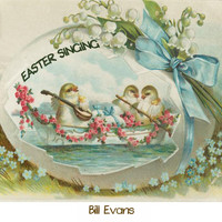 Bill Evans - Easter Singing