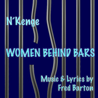 N'Kenge and Fred Barton - Women Behind Bars (Explicit)