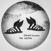 Edvard Scooter - Two Suites
