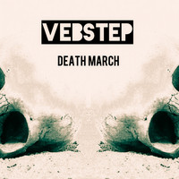 Vebstep - Death March (Explicit)