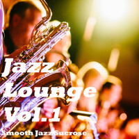 Smooth Jazz Sucrose - Jazz Lounge Vol.1