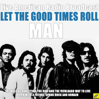 Man - Let The Good Times Roll (Live)