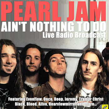 Pearl Jam - Ain't Nothing to Do (Live)