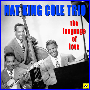 Nat King Cole Trio - The Language of Love