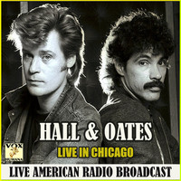 Hall & Oates - Live in Chicago (Live)