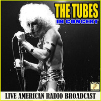The Tubes - In Concert (Live)