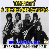 Tom Petty And The Heartbreakers - In Concert (Live)