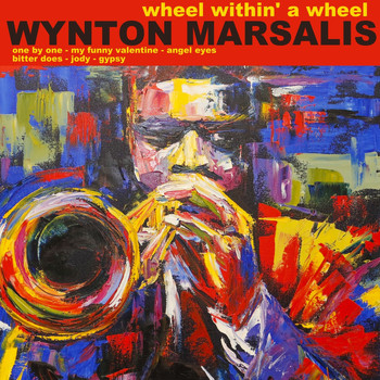 Wynton Marsalis - Wheel Within a Wheel