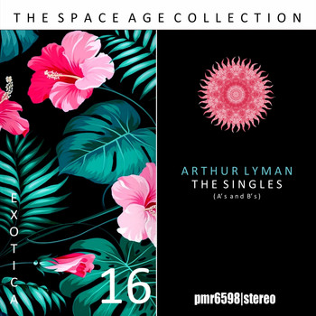 Arthur Lyman - The Space Age Collection; Exotica, Volume 16