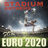 Various Artists - Stadium Anthems for Euro 2020