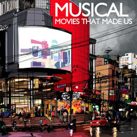 Various Artists - Musical 'movies That Made Us'