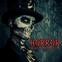 Various Artists - Horror Movies That Made Us