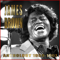 James Brown - Anthology 1956-1961