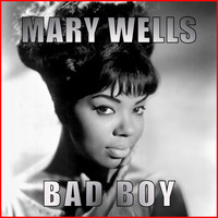 Mary Wells - Bad Boy