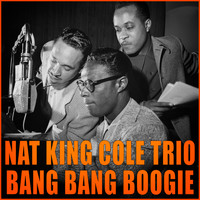 Nat King Cole Trio - Bang Bang Boogie