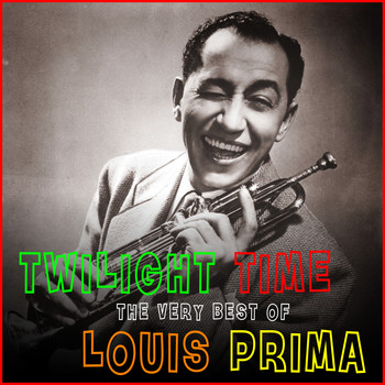 Louis Prima - Twilight Time - The Very Best of