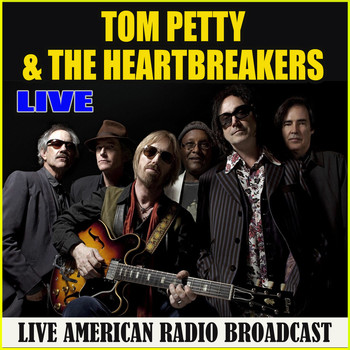 Tom Petty And The Heartbreakers - Live (Live)