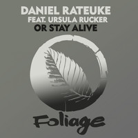 Daniel Rateuke - Or Stay Alive