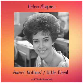 Helen Shapiro - Sweet Nothins' / Little Devil (Remastered 2020)