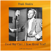 Frank Sinatra - Devil May Care / How About You? (All Tracks Remastered)