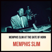 Memphis Slim - Memphis Slim at the Gate of Horn