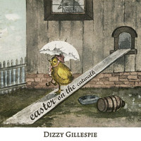 Dizzy Gillespie - Easter on the Catwalk