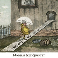 Modern Jazz Quartet - Easter on the Catwalk