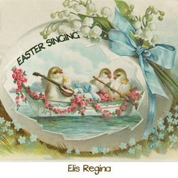 Elis Regina - Easter Singing