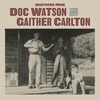 Doc Watson & Gaither Carlton - Selections from Doc Watson and Gaither Carlton