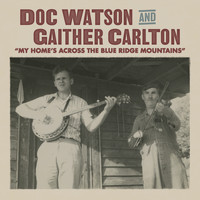 Doc Watson & Gaither Carlton - My Home's Across the Blue Ridge Mountains