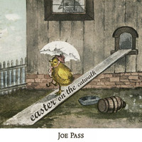 Joe Pass - Easter on the Catwalk