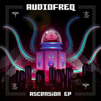 AudioFreQ - Ascension EP
