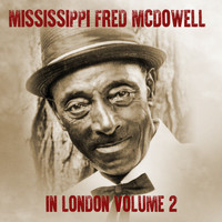 Mississippi Fred McDowell - Mississippi Fred McDowell in London (Volume Two)
