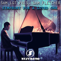 Sam LGT & Sam Fletcher - Symphony for a Loved One