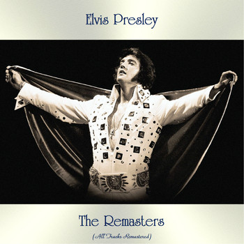 Elvis Presley - The Remasters (All Tracks Remastered)