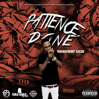 Roshawny BadG - Patience Done (Explicit)