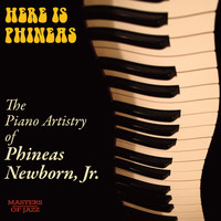 Phineas Newborn Jr. - Here Is Phineas (The Piano Artistry of Phineas Newborn Jr.)