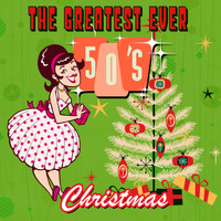 Various Artists - The Greatest Ever 50s Christmas