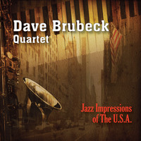 Dave Brubeck Quartet - Jazz Impressions of the U.S.A.