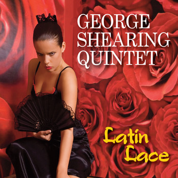 The George Shearing Quintet - Latin Lace