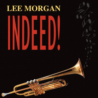 Lee Morgan - Lee Morgan Indeed!