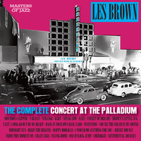 Les Brown And His Band Of Renown - The Complete Concert at The Palladium