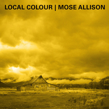 Mose Allison - Local Colour