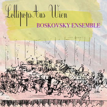 Willi Boskovsky and Boskovsky Ensemble - Lollipops Aus Wien