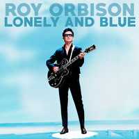 Roy Orbison - Lonely and Blue